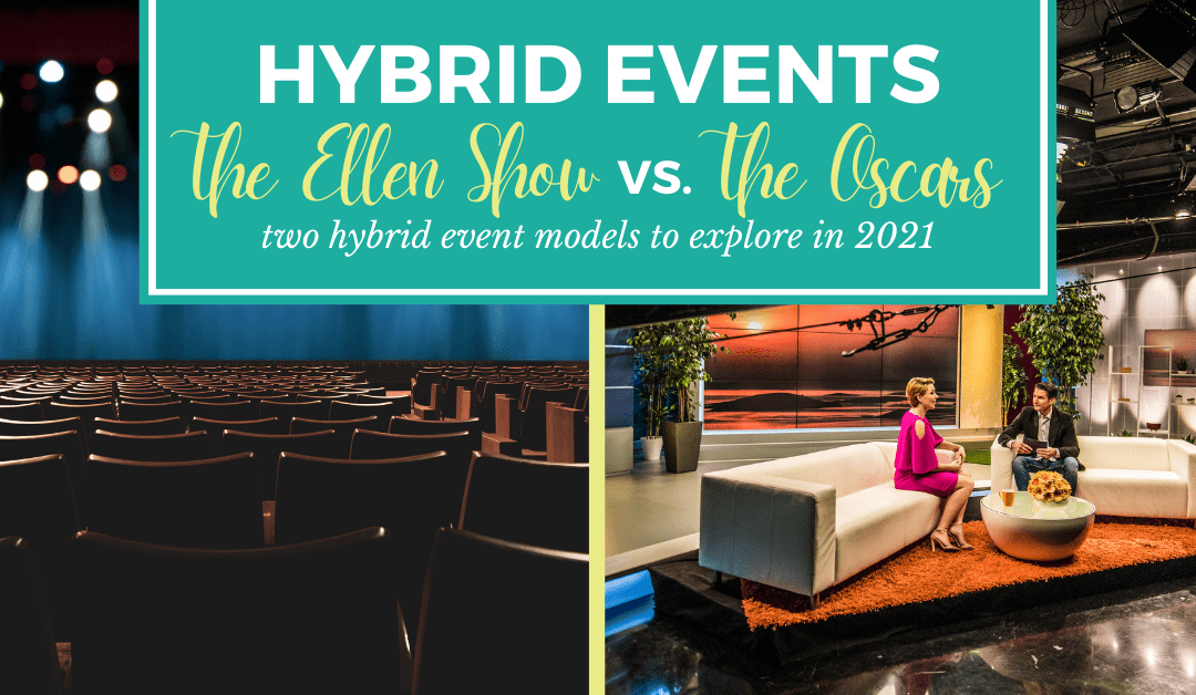 Hybrid Events in 2021: The Ellen Show vs. The Oscars