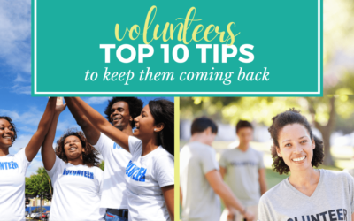 Nonprofit Event Volunteers: Top 10 Tips to Keep them Coming Back