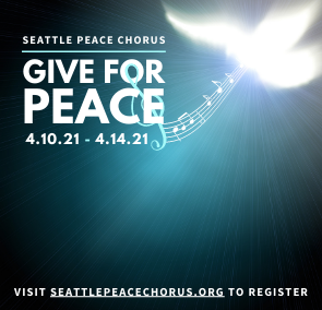 Seattle Peace Chorus' Give for Peace Virtual Fundraiser Event 2021