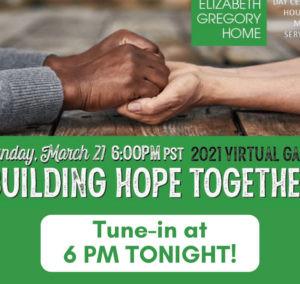 Elizabeth Gregory Home's Building Hope Together Virtual Gala 2021